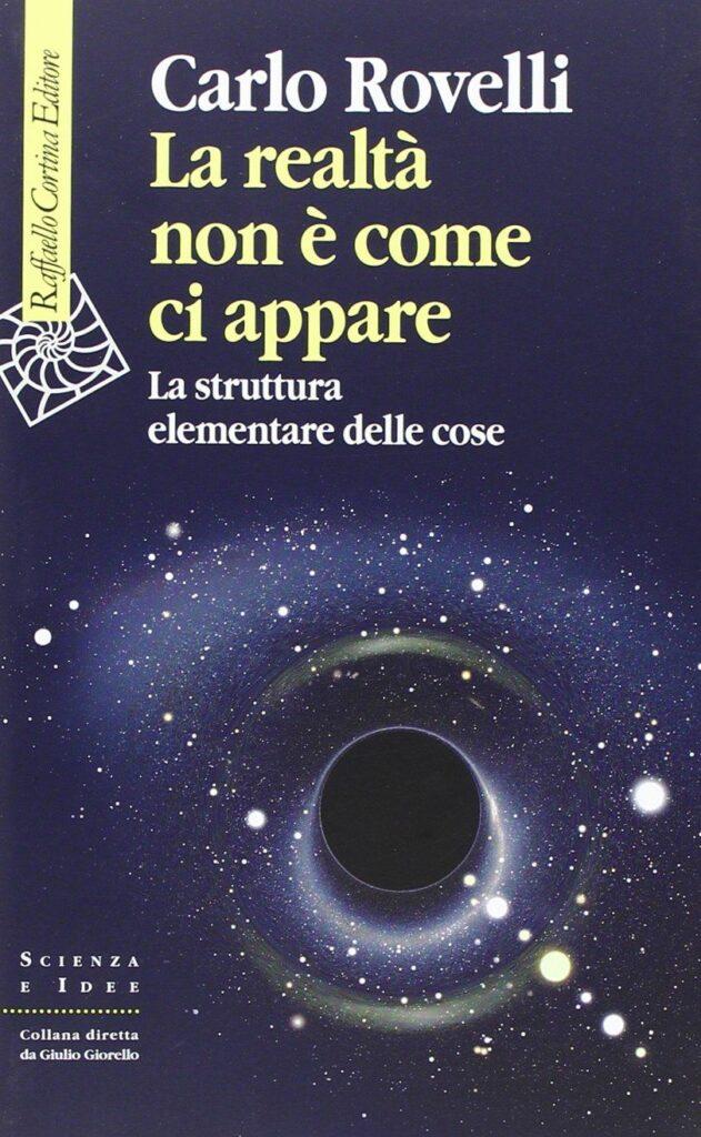 Carlo Rovelli, La realtà non è come ci appare, 2014